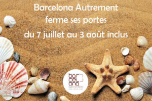 Barcelona Autrement part en vacances !