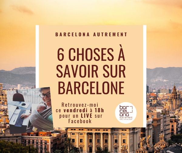 Barcelona Autrement - 6 choses à savoir sur Barcelone - Affiche live
